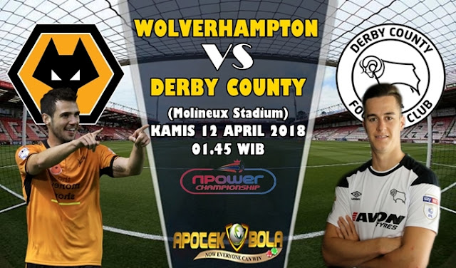 Prediksi Wolverhampton Wanderers vs Derby County 12 April 2018
