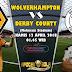 Agen Bola Terpercaya - Prediksi Wolverhampton Wanderers vs Derby County 12 April 2018