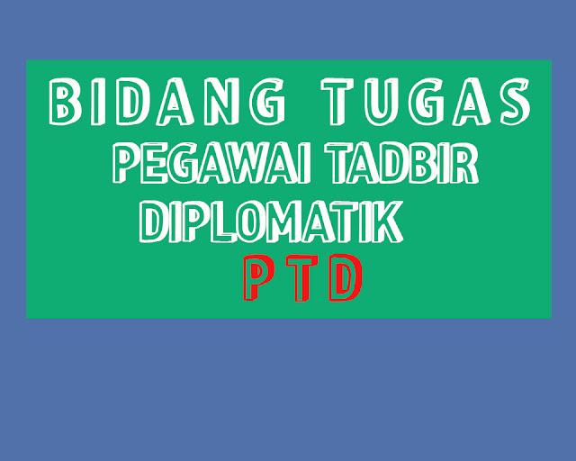 Tugas Pegawai Tadbir Diplomatik ( PTD ) 2018