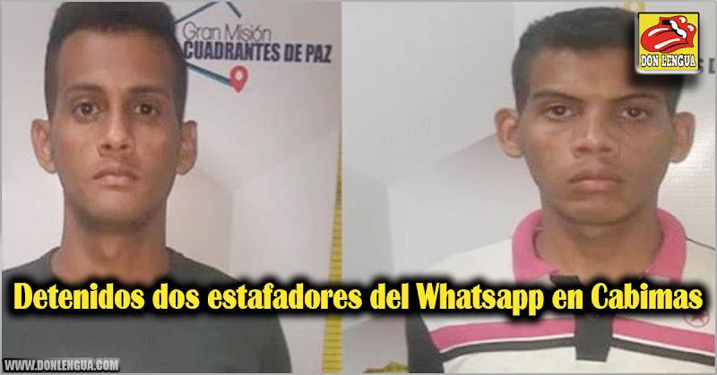 Detenidos dos estafadores del Whatsapp en Cabimas