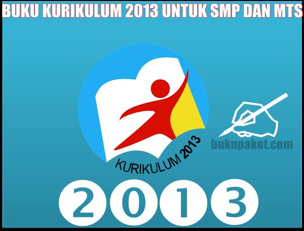 Download Buku Paket Kurikulum 2013 Untuk SMP/MTs Kelas 8