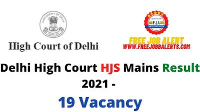 Sarkari Result: Delhi High Court HJS Mains Result 2021 - 19 Vacancy