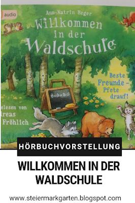 Hörbuch-Vorstellung-Willkommen-in-der-Waldschule-Pin-Steiermarkgarten