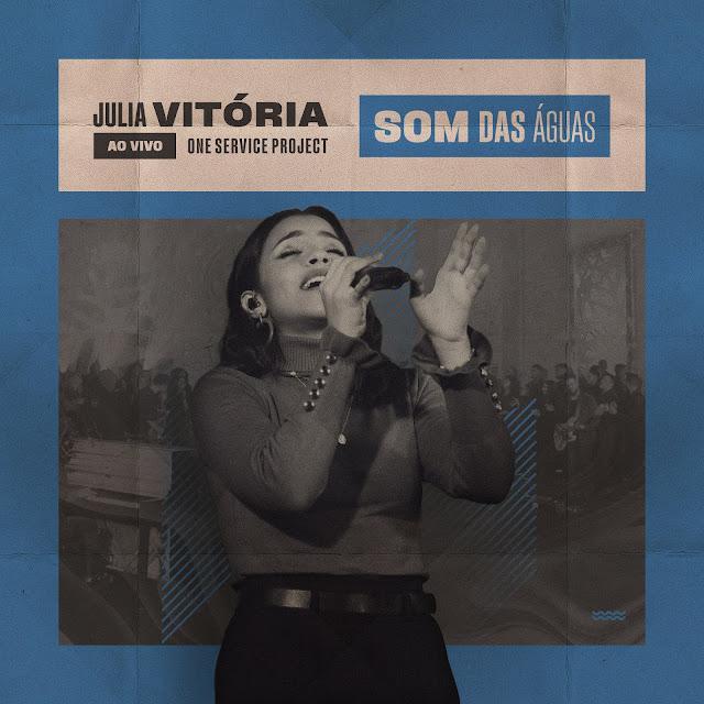 """Letra e música de Julia Vitória, """"Som das Águas"""