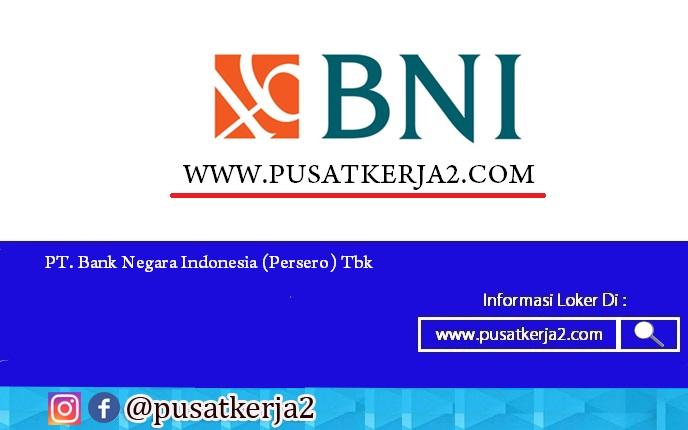 Lowongan Kerja BUMN PT Bank Negara Indonesia (Persero) Maret 2020