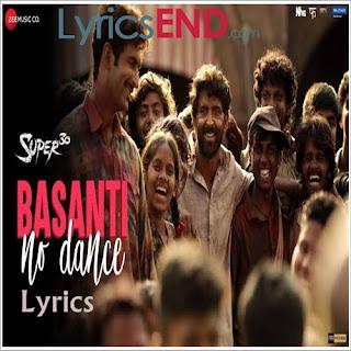 Basanti No Dance Lyrics Super 30 [2019]