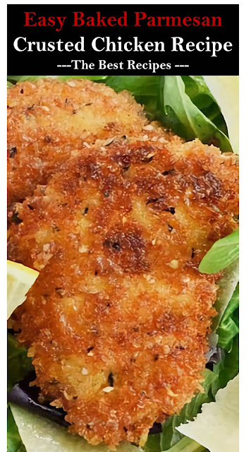 Easy Baked Parmesan Crusted Chicken Recipe