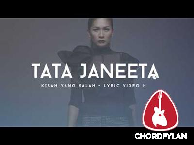 Lirik dan Chord Kunci Gitar Kisah Yang Salah - Tata Janeeta