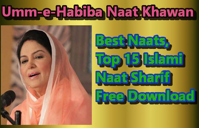 Best Naats, Umm-e-Habiba, Top 15 Islami Naats Free Download