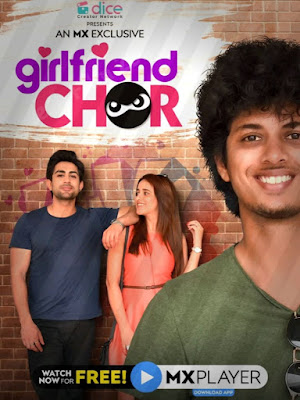Girlfriend Chor Web Series 2020 - Cast | Review | Dialogue