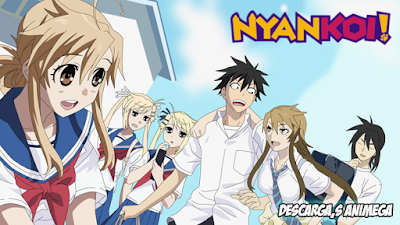 Nyan-Koi! 12/12 Audio: Japones Sub: Español Servidor: Mega/Mediafire