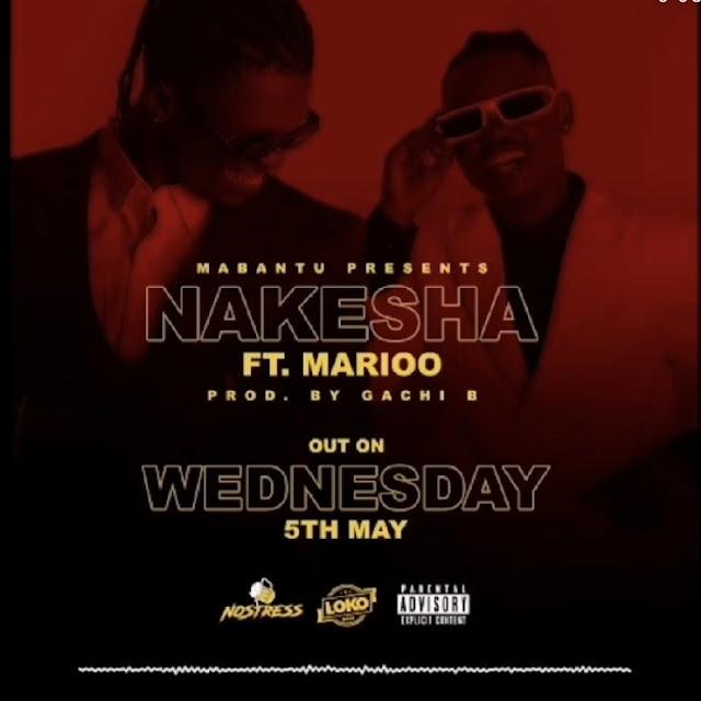 AUDIO Mp3 | Mabantu ft Marioo – Nakesha | Download