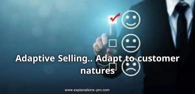 Adapt to customer natures
