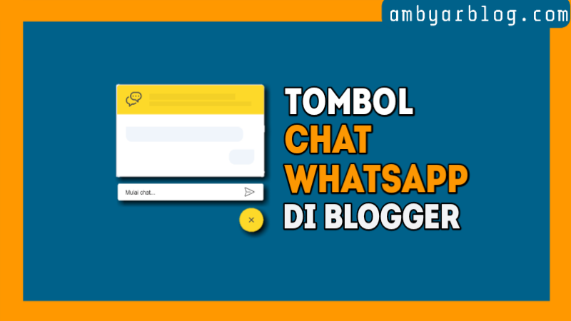 Cara Membuat Tombol Widget Chat Whatsapp di Blogger