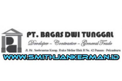 Lowongan PT. Bagas Dwi Tunggal Pekanbaru Juli 2018