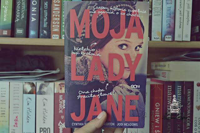 """Niełatwo być królową – PRZEDPREMIEROWA recenzja książki #240 – Cynthia Hand, Brodi Ashton, Jodi Meadows """"Moja Lady Jane"""""""