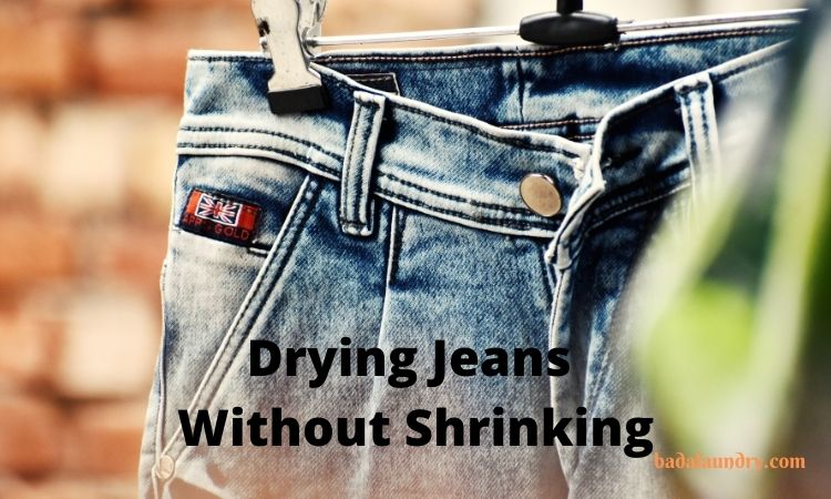 How To Dry Jeans Without Shrinking And Fading Effectively?