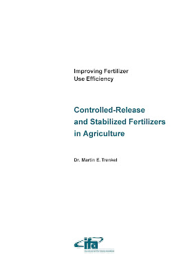 [EBOOK] Improving Fertilizer Use Efficiency: Controlled-Release and Stabilized Fertilizers in Agriculture, Dr. Martin E. Trenkel, Published by IFA
