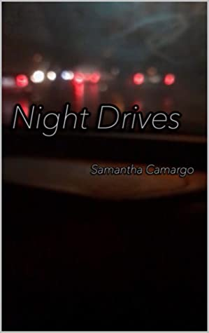 Night Drive By by Samantha Camargo