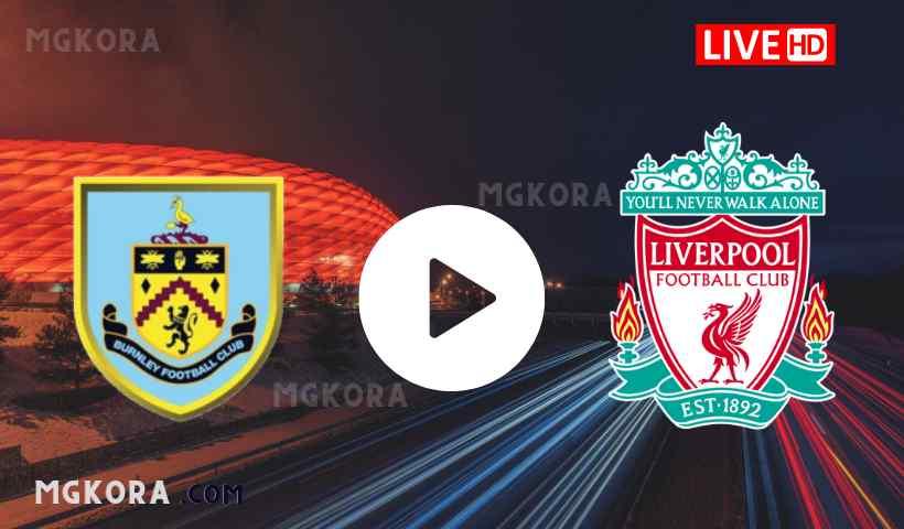 بث مباشر مشاهدة مباراة ليفربول وبيرنلي اليوم 20-08-2021 في الدوري الإنجليزي