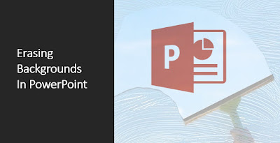 Article Title: Erasing Backgrounds In PowerPoint