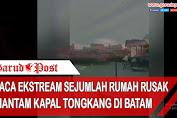 Video : Sejumlah Rumah Hancur Usai Ditabrak Kapal Tongkang di Batam