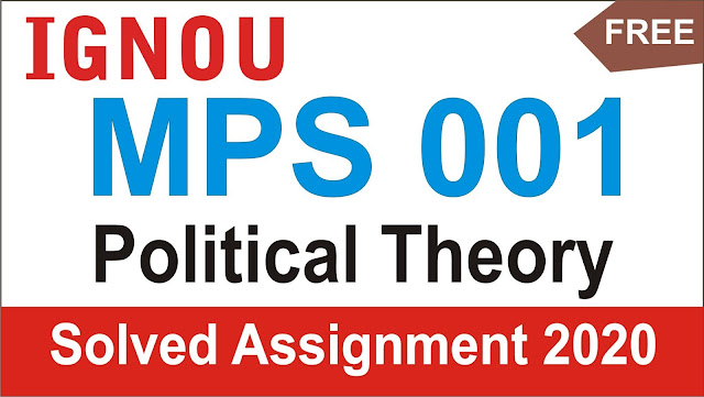 MPS 001 Political Theory  Solved Assignment, MPS 001