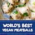 World's Best Vegan Meatballs #vegan #meatballs