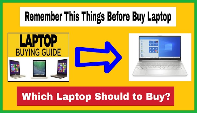 Remember This Things Before Buy Laptop
