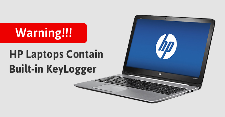 Beware! A Built-in Keylogger Discovered In Several HP Laptops