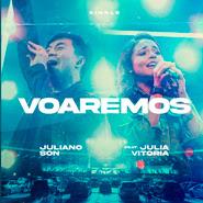 Voaremos (Soaring in Surrender) – Juliano Son, Julia Vitória