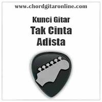Chord Kunci Gitar Adista Tak Cinta
