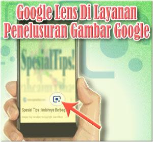 Cara Menggunakan Fitur Google Lens Di Layanan Penelusuran Gambar Google