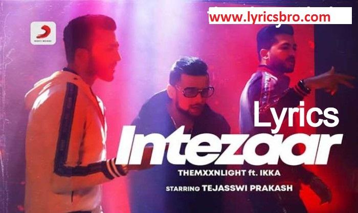 intezaar-lyrics-in-hindi-english,sony,music,india,ikka-song-hindi-lyrics