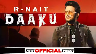 Checkout R Nait new song Daaku lyrics penned and sung by R Nait