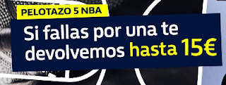 william hill Pelotazo 5 NBA reembolso 15 euros 8-9 noviembre