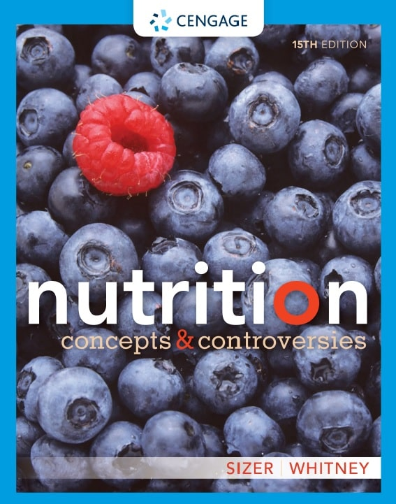Nutrition: Concepts and Controversies, 15th Edition