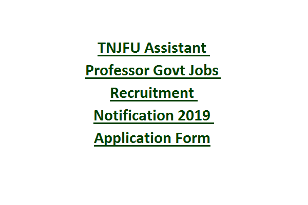 TNJFU Assistant Professor Govt Jobs Recruitment Notification 2019