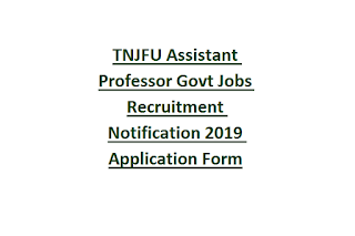 TNJFU Assistant Professor Govt Jobs Recruitment Notification 2019 Application Form