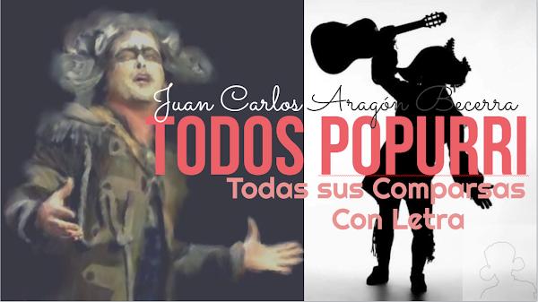 🔝Todos los Popurri con LETRA de las Comparsas de 🖤Juan Carlos Aragón Becerra🖤
