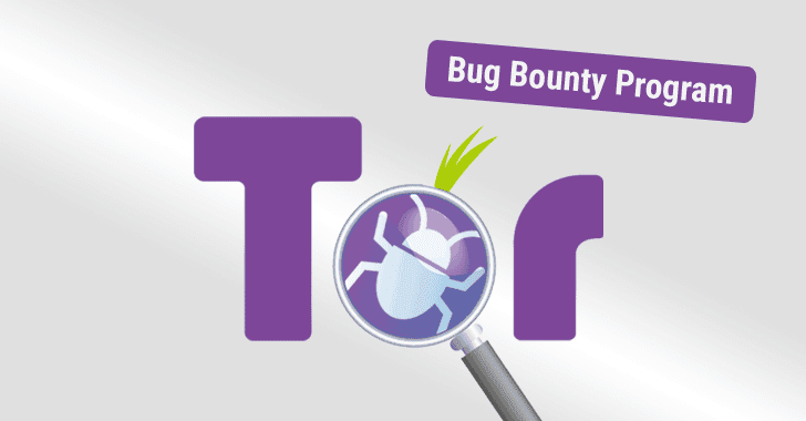 Tor Launches Bug Bounty Program — Get Paid for Hacking!