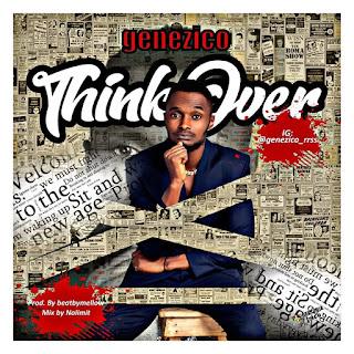 MUSIC: Geneziko - Think Over