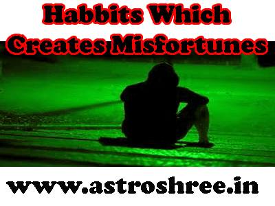 misfortune and responsible habits and remedies