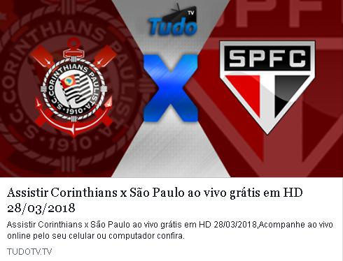 ASSISTIR CORINTHIANS X SÃO PAULO AO VIVO GRÁTIS EM HD 28/03/2018