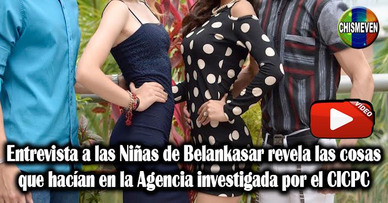 Entrevista a las Niñas de Belankasar revela las cosas que hacían en la Agencia investigada por el CICPC