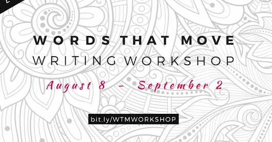 write words that move with me // august 8