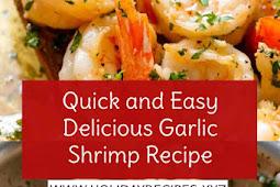 Quick and Easy Delicious Garlic Shrimp Recipe