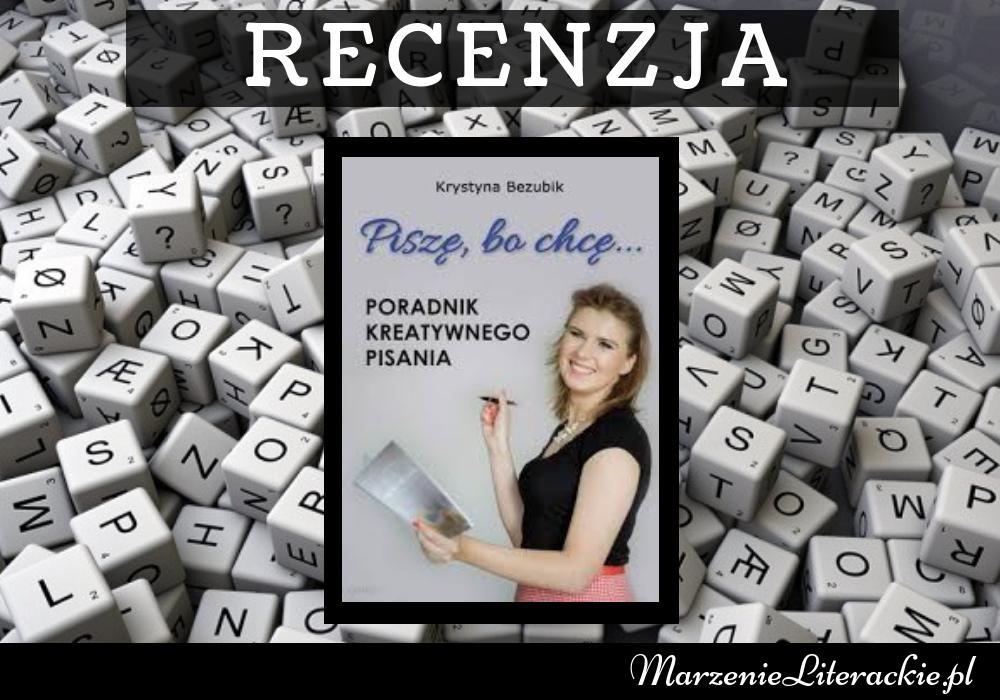Krystyna Bezubik - Piszę, bo chcę... | Pisanie wcale nie musi być trudne!