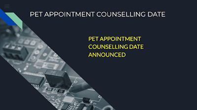 PET APPOINTMENT COUNSELLING DATE ANNOUNCED - DOWNLOAD SELECTION LIST, CUTOFF MARKS, INELIGIBLE LIST.