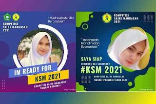 Semua Bingkai Twibbon KSM 2021 Kompetisi Sains Madrasah Tingkat Provinsi